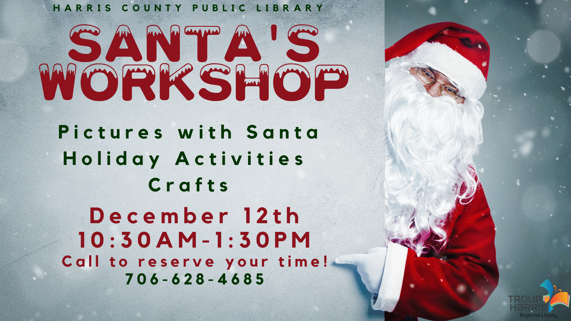 Santa's Workshop; Pictures with Santa, activities and crafts. December 12, 10:30 am - 1:30 pm Harris County Library