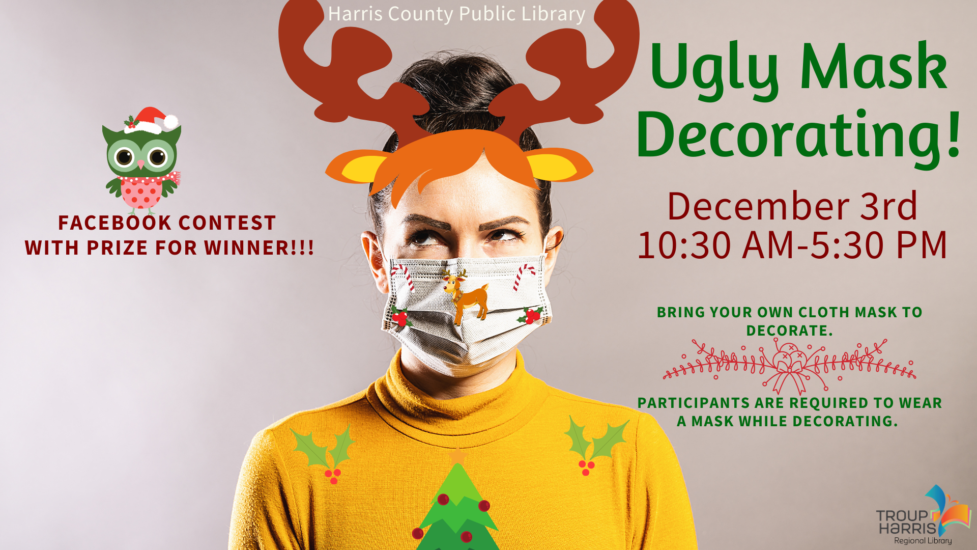Ugly Mask Decorating December 3, 10:30 - 5:30