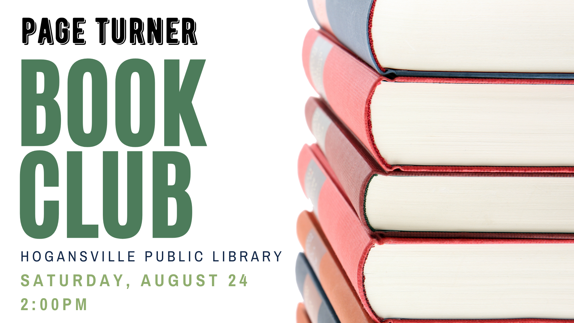 Page Turner Book Club at the Hogansville Library on Saturday, August 24 at 2 PM. No required book, just come and talk about whatever you've been reading lately.