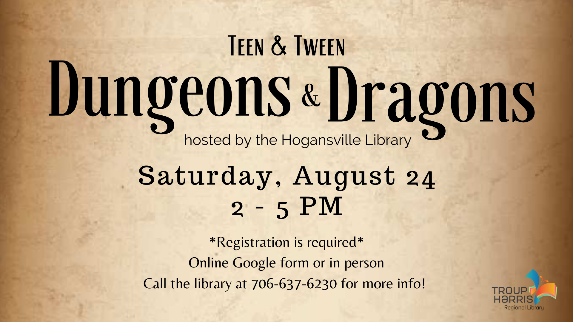 Teen Dungeons and Dragons at the Hogansville Public Library on Saturday, August 24 from 2 to 5 PM. Registration required.