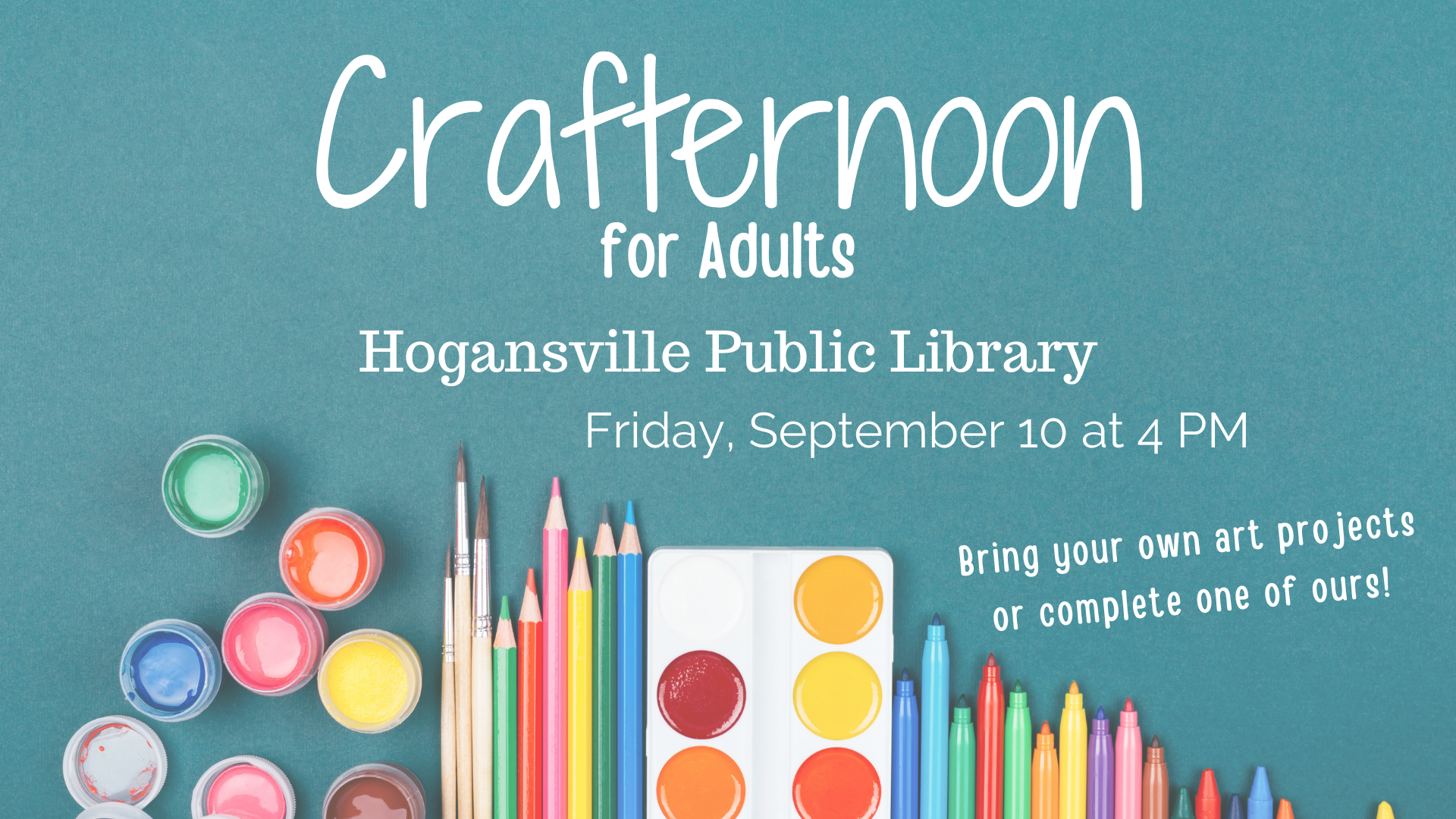 Adults, stop by the Hogansville Library on Friday, September 10 at 4 PM and get your craft on with other local crafters! Participants may bring their personal supplies (drawing, painting, woodwork, etc.), or may use provided supplies. Open to all young community members - no library card/registration required.