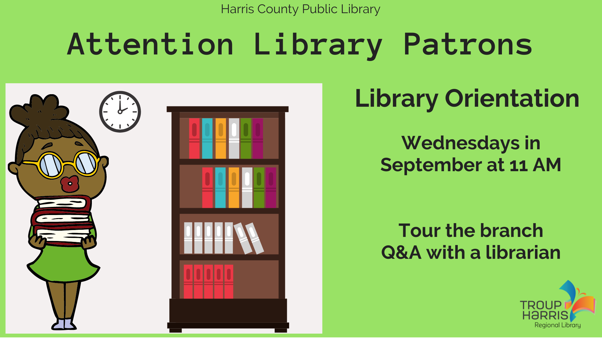 Tour the Harris County Public Library and have your questions answered by a librarian from 11 to 11:30 AM every Wednesday.