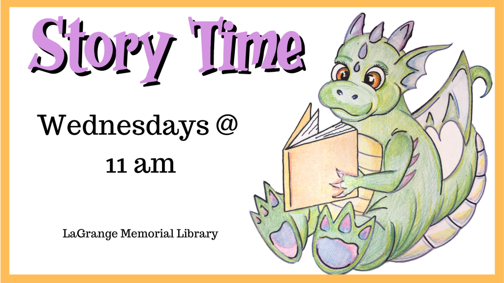 Join us every Wednesday at 11 AM at the LaGrange Memorial Library for stories, songs, and activities! No library card/registration required.