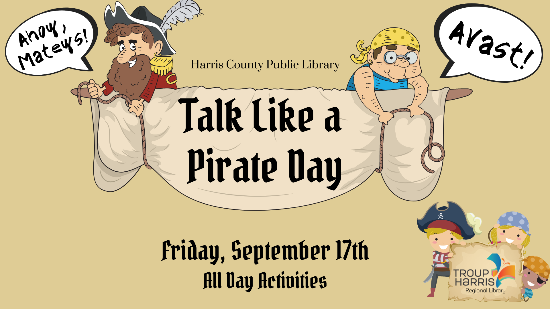 Celebrate Talk Like a Pirate Day with the Harris County Public Library! Learn some new Pirate words and partake in a few Pirate activities!