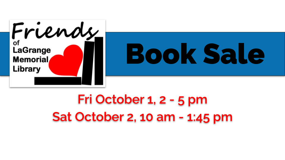 Friends of LaGrange Memorial Library will be having a used book sale on October 1 and 2 at the LaGrange Memorial Library.