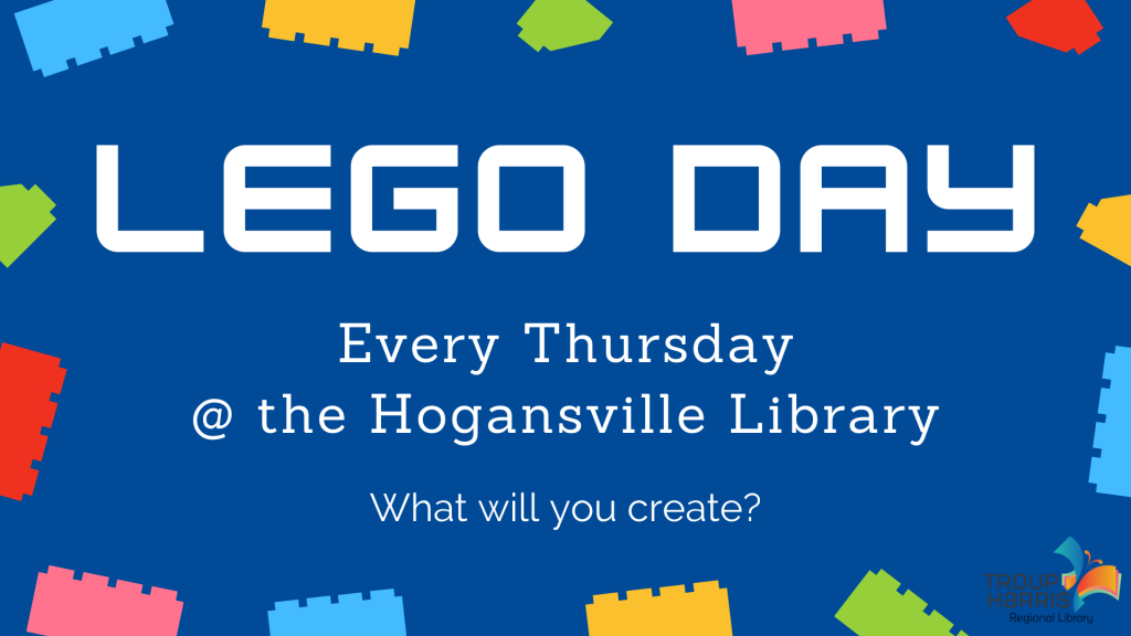 Every Thursday is LEGO Day at the Hogansville Public Library! We'll have all of our LEGO set out in the children's and teen areas for young patrons to build with. What will you create?