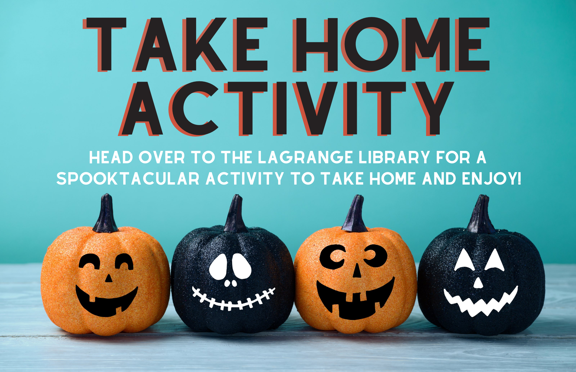 Stop by the LaGrange Memorial Library on October 12 and grab a fun Halloween craft to take and make! While supplies last.